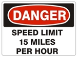 DANGER SPEED LIMIT 15 MPH, Sign - Choose 7 X 10 - 10 X 14, Pressure Sensitive Vinyl, Plastic or Aluminum
