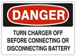 Danger Turn Charger Off Before Connecting or Disconnecting Battery Sign - Choose 7 X 10 - 10 X 14, Self Adhesive Vinyl, Plastic or Aluminum