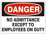 DANGER NO ADMITTANCE EXCEPT TO EMPLOYEES ON DUTY Sign - Choose 7 X 10 - 10 X 14, Pressure Sensitive Vinyl, Plastic or Aluminum