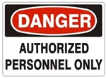 DANGER AUTHORIZED PERSONNEL ONLY Sign - Choose 7 X 10 - 10 X 14, Self Adhesive Vinyl, Plastic or Aluminum