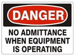 DANGER NO ADMITTANCE WHEN EQUIPMENT IS OPERATING Sign - Choose 7 X 10 - 10 X 14, Self Adhesive Vinyl, Plastic or Aluminum