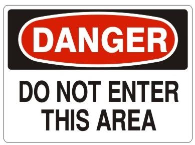 DANGER DO NOT ENTER THIS AREA Sign - Choose 7 X 10 - 10 X 14, Self Adhesive Vinyl, Plastic or Aluminum