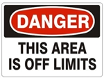 DANGER THIS AREA IS OFF LIMITS Sign - Choose 7 X 10 - 10 X 14, Self Adhesive Vinyl, Plastic or Aluminum