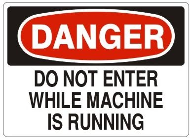 DANGER DO NOT ENTER WHILE MACHINE IS RUNNING Sign - Choose 7 X 10 - 10 X 14, Self Adhesive Vinyl, Plastic or Aluminum