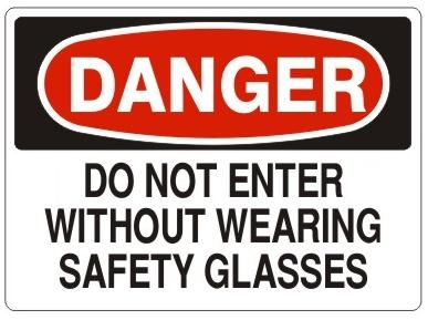 DANGER DO NOT ENTER WITHOUT WEARING SAFETY GLASSES Sign - Choose 7 X 10 - 10 X 14, Self Adhesive Vinyl, Plastic or Aluminum