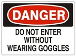 DANGER DO NOT ENTER WITHOUT WEARING GOGGLES Sign - Choose 7 X 10 - 10 X 14, Self Adhesive Vinyl, Plastic or Aluminum