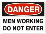 DANGER MEN WORKING DO NOT ENTER Sign - Choose 7 X 10 - 10 X 14, Self Adhesive Vinyl, Plastic or Aluminum