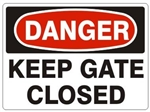 DANGER KEEP GATE CLOSED Sign - Choose 7 X 10 - 10 X 14, Self Adhesive Vinyl, Plastic or Aluminum