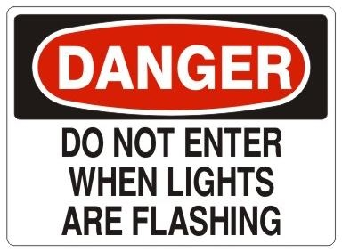 DANGER DO NOT ENTER WHEN LIGHTS ARE FLASHING Sign - Choose 7 X 10 - 10 X 14, Self Adhesive Vinyl, Plastic or Aluminum
