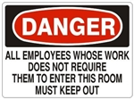 Danger All Employees Whose Work Does Not Require Them To Enter This Room Must Keep Out Sign - Choose 7 X 10 - 10 X 14, Self Adhesive Vinyl, Plastic or Aluminum.