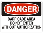 DANGER BARRICADE AREA DO NOT ENTER WITHOUT AUTHORIZATION Sign - Choose 7 X 10 - 10 X 14, Self Adhesive Vinyl, Plastic or Aluminum