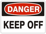 DANGER KEEP OFF Sign - Choose 7 X 10 - 10 X 14, Self Adhesive Vinyl, Plastic or Aluminum
