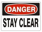 DANGER STAY CLEAR Sign - Choose 7 X 10 - 10 X 14, Self Adhesive Vinyl, Plastic or Aluminum
