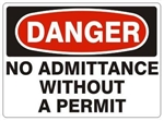DANGER NO ADMITTANCE WITHOUT A PERMIT Sign - Choose 7 X 10 - 10 X 14, Self Adhesive Vinyl, Plastic or Aluminum