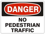 DANGER NO PEDESTRIAN TRAFFIC Sign - Choose 7 X 10 - 10 X 14, Self Adhesive Vinyl, Plastic or Aluminum