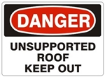 DANGER UNSUPPORTED ROOF KEEP OUT Sign - Choose 7 X 10 - 10 X 14, Self Adhesive Vinyl, Plastic or Aluminum