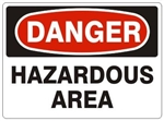 DANGER HAZARDOUS AREA Sign - Choose 7 X 10 - 10 X 14, Self Adhesive Vinyl, Plastic or Aluminum