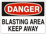 DANGER BLASTING AREA KEEP AWAY Sign - Choose 7 X 10 - 10 X 14, Self Adhesive Vinyl, Plastic or Aluminum