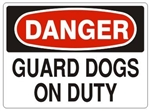 DANGER GUARD DOGS ON DUTY Sign - Choose 7 X 10 - 10 X 14, Self Adhesive Vinyl, Plastic or Aluminum