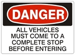 DANGER ALL VEHICLES MUST COME TO A STOP BEFORE ENTERING Sign - Choose 7 X 10 - 10 X 14, Self Adhesive Vinyl, Plastic or Aluminum