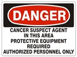 Danger Cancer Suspect Agent in This Area Protective Equipment Required Authorized Personnel Only Sign - Choose 7 X 10 - 10 X 14, Self Adhesive Vinyl, Plastic or Aluminum