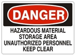 Danger Hazardous Material Storage Area Unauthorized Personnel Keep Clear Sign - Choose 7 X 10 - 10 X 14, Self Adhesive Vinyl, Plastic or Aluminum