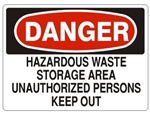 Danger Hazardous Waste Storage Area Unauthorized Persons Keep Out Sign - Choose 7 X 10 - 10 X 14, Self Adhesive Vinyl, Plastic or Aluminum