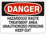 DANGER HAZARDOUS WASTE TREATMENT AREA UNAUTHORIZED PERSONS KEEP OUT Sign - Choose 7 X 10 - 10 X 14, Self Adhesive Vinyl, Plastic or Aluminum