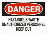 DANGER HAZARDOUS WASTE UNAUTHORIZED PERSONNEL KEEP OUT Sign - Choose 7 X 10 - 10 X 14, Self Adhesive Vinyl, Plastic or Aluminum