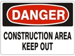 DANGER CONSTRUCTION AREA KEEP OUT Sign - Choose 7 X 10 - 10 X 14, Pressure Sensitive Vinyl, Plastic or Aluminum.