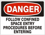 DANGER FOLLOW CONFINED SPACE ENTRY PROCEDURES BEFORE ENTERING Sign - Choose 7 X 10 - 10 X 14, Self Adhesive Vinyl, Plastic or Aluminum.