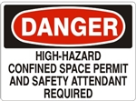 DANGER HIGH-HAZARD CONFINED SPACE PERMIT AND SAFETY ATTENDANT REQUIRED Sign - Choose 7 X 10 - 10 X 14, Pressure Sensitive Vinyl, Plastic or Aluminum.