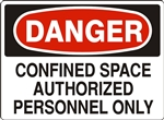 DANGER CONFINED SPACE AUTHORIZED PERSONNEL ONLY Sign - Choose 7 X 10 - 10 X 14, Pressure Sensitive Vinyl, Plastic or Aluminum.
