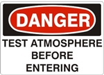 DANGER TEST ATMOSPHERE BEFORE ENTERING Sign - Choose 7 X 10 - 10 X 14, Pressure Sensitive Vinyl, Plastic or Aluminum.