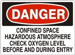 Danger Confined Space Hazardous Atmosphere Check Oxygen Level Before and During Entry Sign - Choose 7 X 10 - 10 X 14, Pressure Sensitive Vinyl, Plastic or Aluminum.