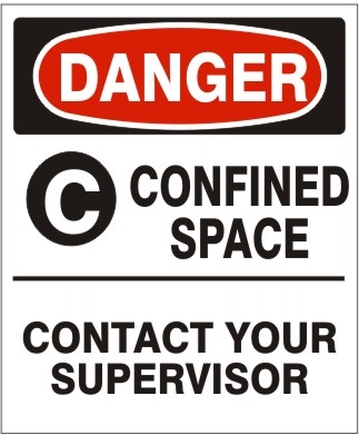 DANGER C CONFINED SPACE - CONTACT YOUR SUPERVISOR Sign - Choose 7 X 10 - 10 X 14, Pressure Sensitive Vinyl, Plastic or Aluminum.