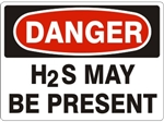 DANGER H2S MAY BE PRESENT Sign - Choose 7 X 10 - 10 X 14, Pressure Sensitive Vinyl, Plastic or Aluminum.