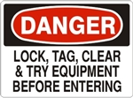 DANGER LOCK, TAG. CLEAR & TRY EQUIPMENT BEFORE ENTERING Sign - Choose 7 X 10 - 10 X 14, Pressure Sensitive Vinyl, Plastic or Aluminum.