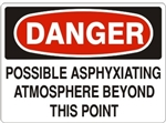 DANGER POSSIBLE ASPHYXIATING ATMOSPHERE BEYOND THIS POINT Sign - Choose 7 X 10 - 10 X 14, Pressure Sensitive Vinyl, Plastic or Aluminum.