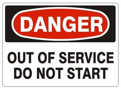 DANGER OUT OF SERVICE, DO NOT START, Sign