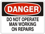 DANGER DO NOT OPERATE MAN WORKING ON REPAIRS Sign - Choose 7 X 10 - 10 X 14, Pressure Sensitive Vinyl, Plastic or Aluminum.