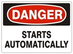 DANGER STARTS AUTOMATICALLY Sign - Choose 7 X 10 - 10 X 14, Pressure Sensitive Vinyl, Plastic or Aluminum.