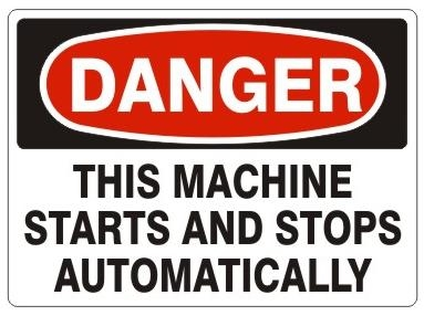 DANGER THIS MACHINE STARTS AND STOPS AUTOMATICALLY Sign - Choose 7 X 10 - 10 X 14, Pressure Sensitive Vinyl, Plastic or Aluminum.