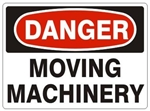 DANGER MOVING MACHINERY Sign - Choose 7 X 10 - 10 X 14, Pressure Sensitive Vinyl, Plastic or Aluminum.
