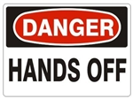 DANGER HANDS OFF Sign - Choose 7 X 10 - 10 X 14, Pressure Sensitive Vinyl, Plastic or Aluminum.