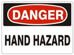 DANGER HAND HAZARD Sign - Choose 7 X 10 - 10 X 14, Pressure Sensitive Vinyl, Plastic or Aluminum.