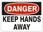 DANGER KEEP HANDS AWAY Sign - Choose 7 X 10 - 10 X 14, Pressure Sensitive Vinyl, Plastic or Aluminum.