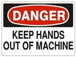 DANGER KEEP HANDS OUT OF MACHINE Sign - Choose 7 X 10 - 10 X 14, Pressure Sensitive Vinyl, Plastic or Aluminum.