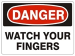 DANGER WATCH YOUR FINGERS Sign - Choose 7 X 10 - 10 X 14, Pressure Sensitive Vinyl, Plastic or Aluminum.