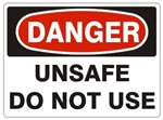 DANGER UNSAFE DO NOT USE, OSHA Safety Sign, Choose from 2 sizes and 3 Constructions